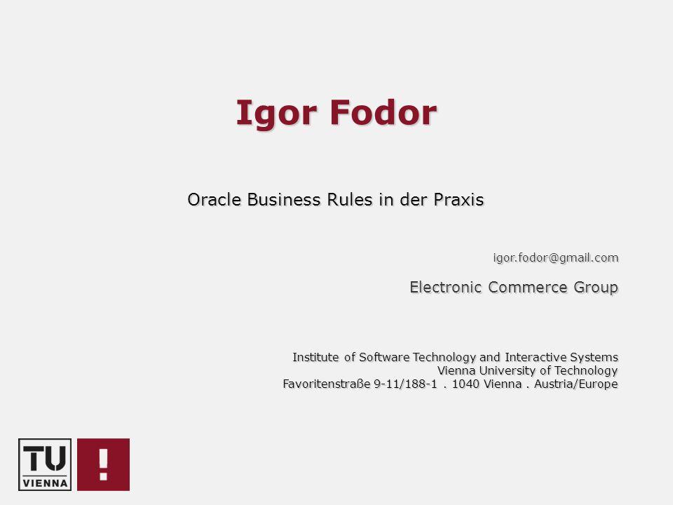 Thema & Problemstellung Praxistauglichkeit der Oracle Business Rules untersuchen Oracle SOA Suite 11g (11.1.1.3.0) SOA Composer (neues Tool für das Bearbeiten von Business Rules) Zentrale Fragen der Arbeit: Können Business Rules auch von nicht IT-Personal während der Laufzeit konfiguriert werden .