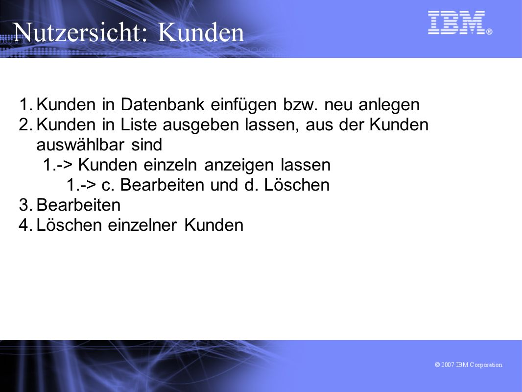 Nutzersicht: Kunden 1.Kunden in Datenbank einfügen bzw.