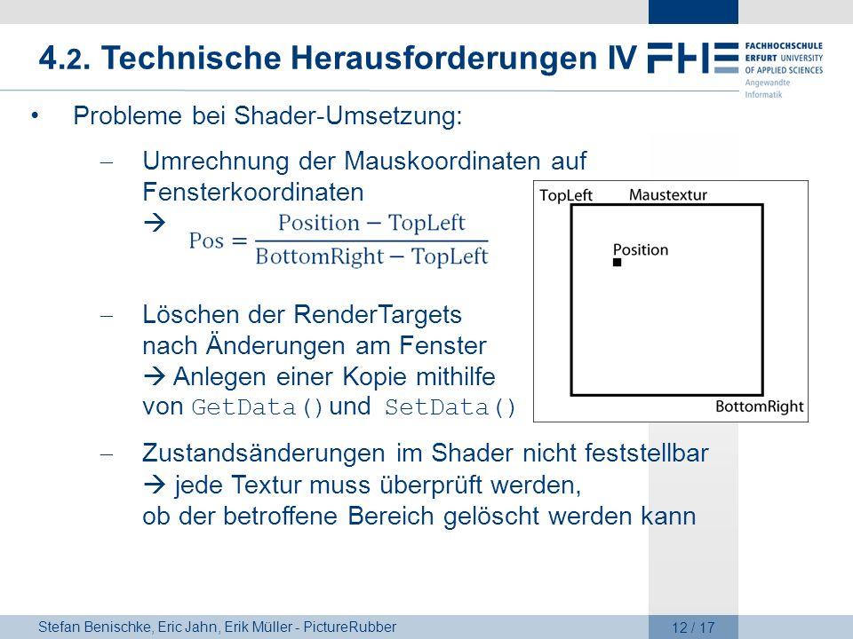 Stefan Benischke, Eric Jahn, Erik Müller - PictureRubber 12 / 17 4. 2. Technische Herausforderungen IV Probleme bei Shader-Umsetzung: Umrechnung der M