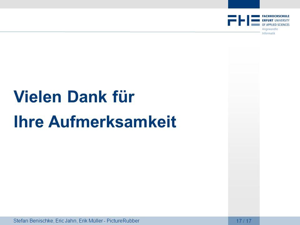 Stefan Benischke, Eric Jahn, Erik Müller - PictureRubber 17 / 17 Vielen Dank für Ihre Aufmerksamkeit