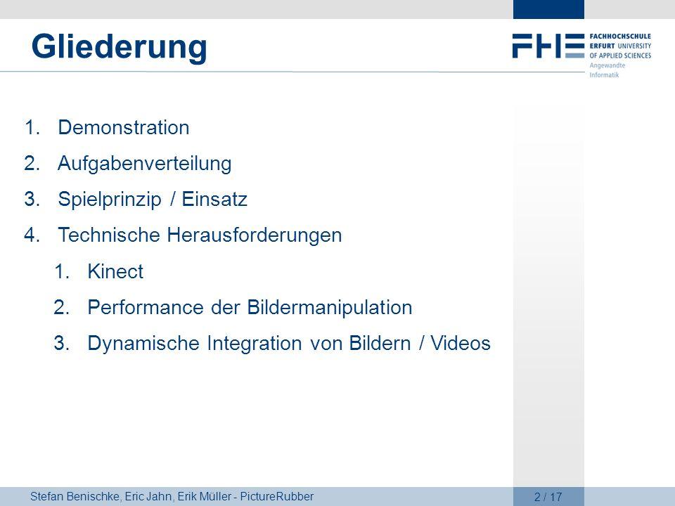 Stefan Benischke, Eric Jahn, Erik Müller - PictureRubber 2 / 17 Gliederung 1.Demonstration 2.Aufgabenverteilung 3.Spielprinzip / Einsatz 4.Technische