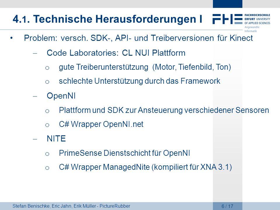 Stefan Benischke, Eric Jahn, Erik Müller - PictureRubber 6 / 17 4. 1. Technische Herausforderungen I Problem: versch. SDK-, API- und Treiberversionen
