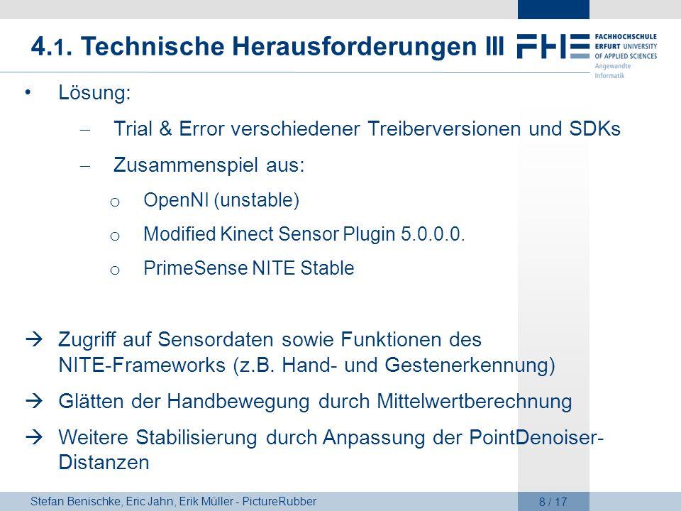 Stefan Benischke, Eric Jahn, Erik Müller - PictureRubber 8 / 17 4. 1. Technische Herausforderungen III Lösung: Trial & Error verschiedener Treibervers