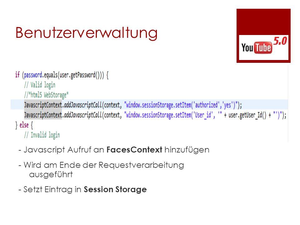 Benutzerverwaltung - Javascript Aufruf an FacesContext hinzufügen - Wird am Ende der Requestverarbeitung ausgeführt - Setzt Eintrag in Session Storage
