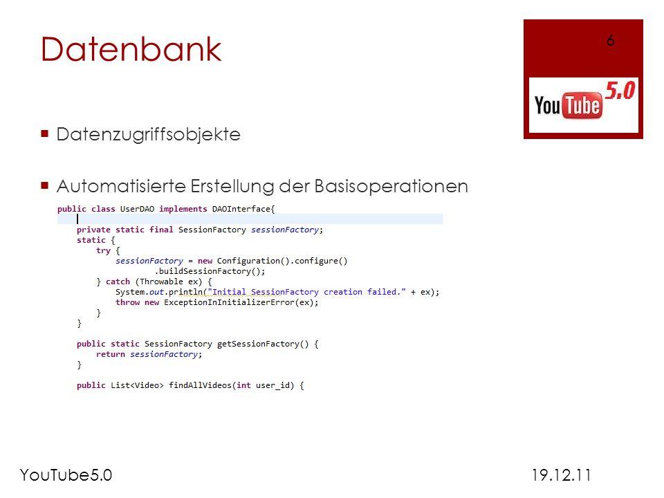 Datenbank Datenzugriffsobjekte Automatisierte Erstellung der Basisoperationen 19.12.11YouTube5.0 6