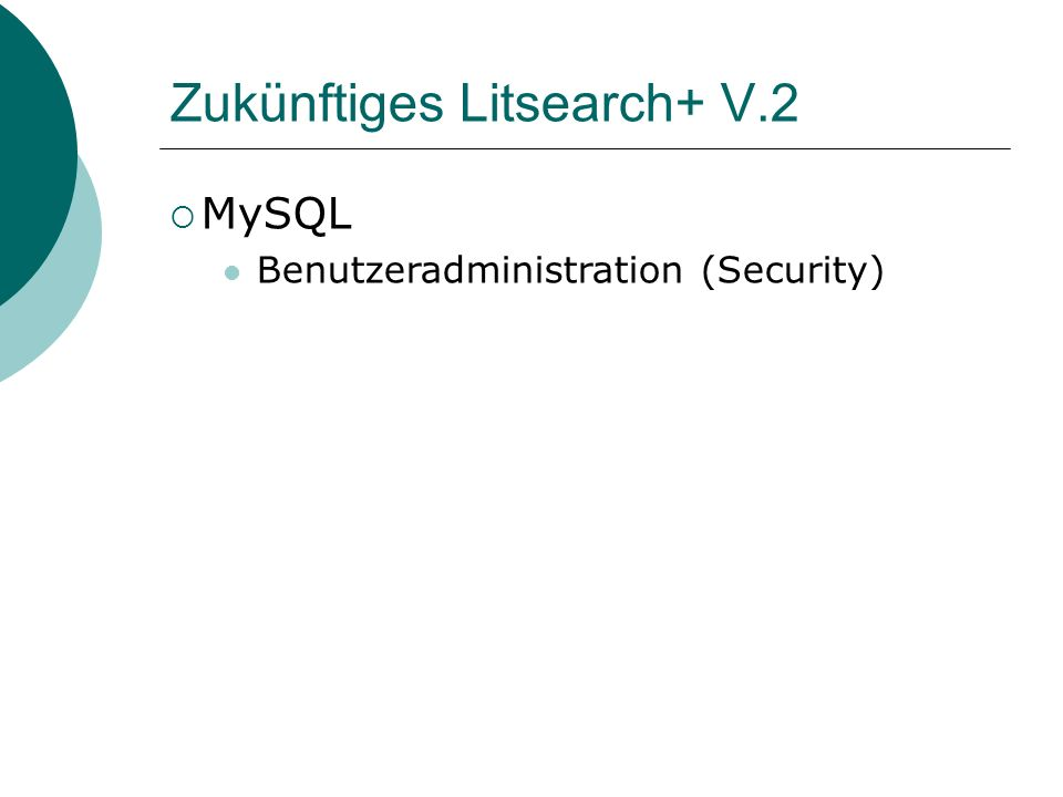 Zukünftiges Litsearch+ V.2 MySQL Benutzeradministration (Security)