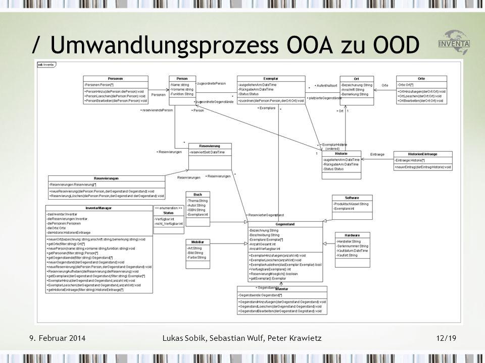 9. Februar 2014Lukas Sobik, Sebastian Wulf, Peter Krawietz12/19 / Umwandlungsprozess OOA zu OOD