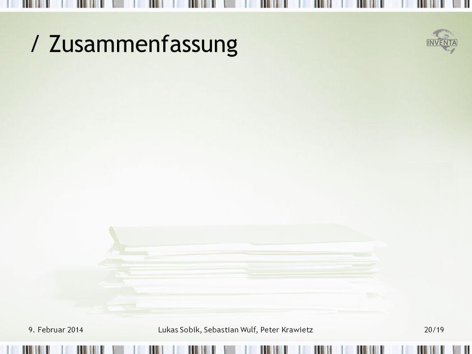 9. Februar 2014Lukas Sobik, Sebastian Wulf, Peter Krawietz20/19 / Zusammenfassung
