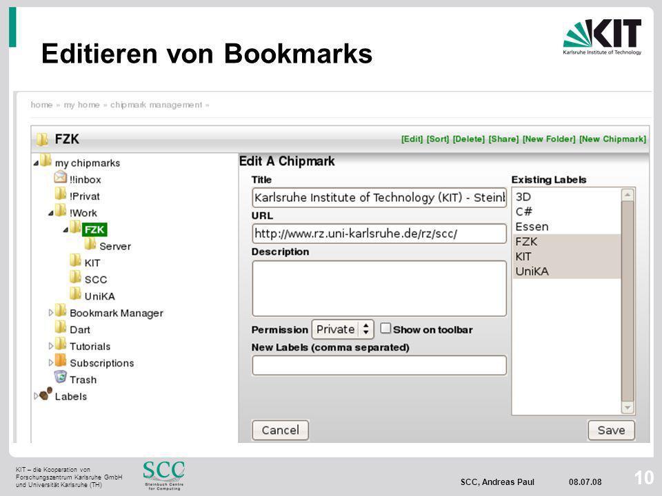 KIT – die Kooperation von Forschungszentrum Karlsruhe GmbH und Universität Karlsruhe (TH) SCC, Andreas Paul 08.07.08 10 Editieren von Bookmarks