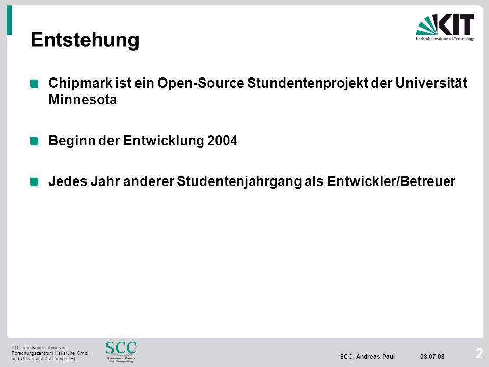 SCC, Andreas Paul Entstehung Chipmark ist ein Open-Source Stundentenprojekt der Universität Minnesota Beginn der Entwicklung 2004 Jedes Jahr anderer Studentenjahrgang als Entwickler/Betreuer