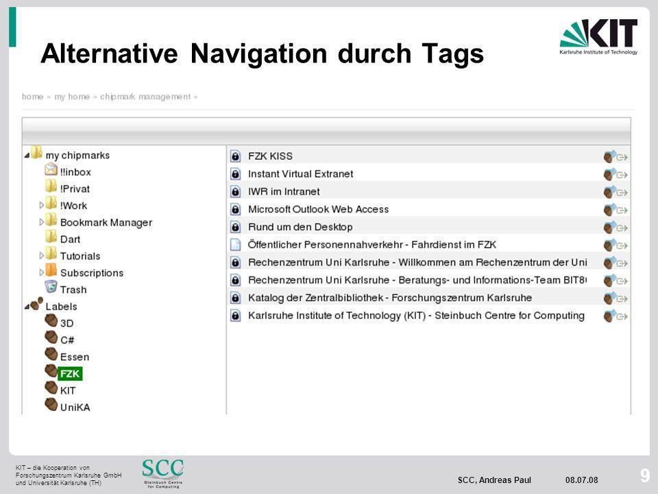KIT – die Kooperation von Forschungszentrum Karlsruhe GmbH und Universität Karlsruhe (TH) SCC, Andreas Paul 08.07.08 9 Alternative Navigation durch Tags