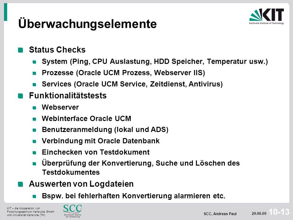 KIT – die Kooperation von Forschungszentrum Karlsruhe GmbH und Universität Karlsruhe (TH) SCC, Andreas Paul 29.06.09 10-13 Überwachungselemente Status