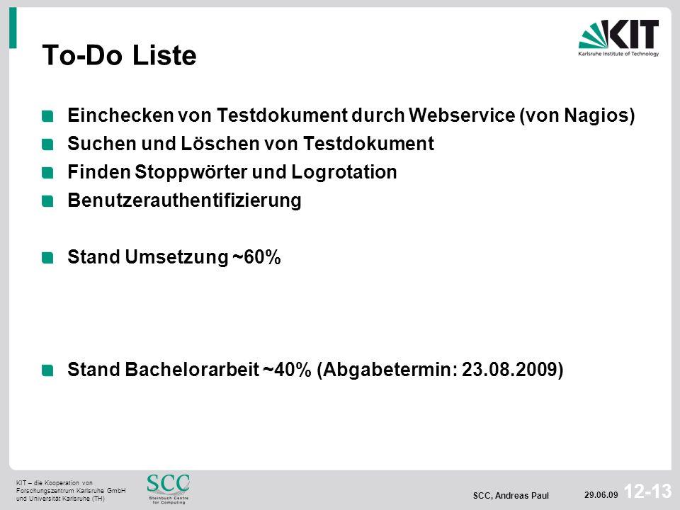 KIT – die Kooperation von Forschungszentrum Karlsruhe GmbH und Universität Karlsruhe (TH) SCC, Andreas Paul 29.06.09 12-13 To-Do Liste Einchecken von