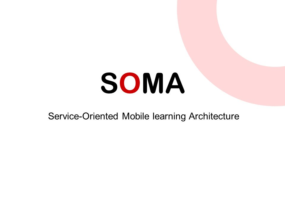 SOMA Service-Oriented Mobile learning Architecture