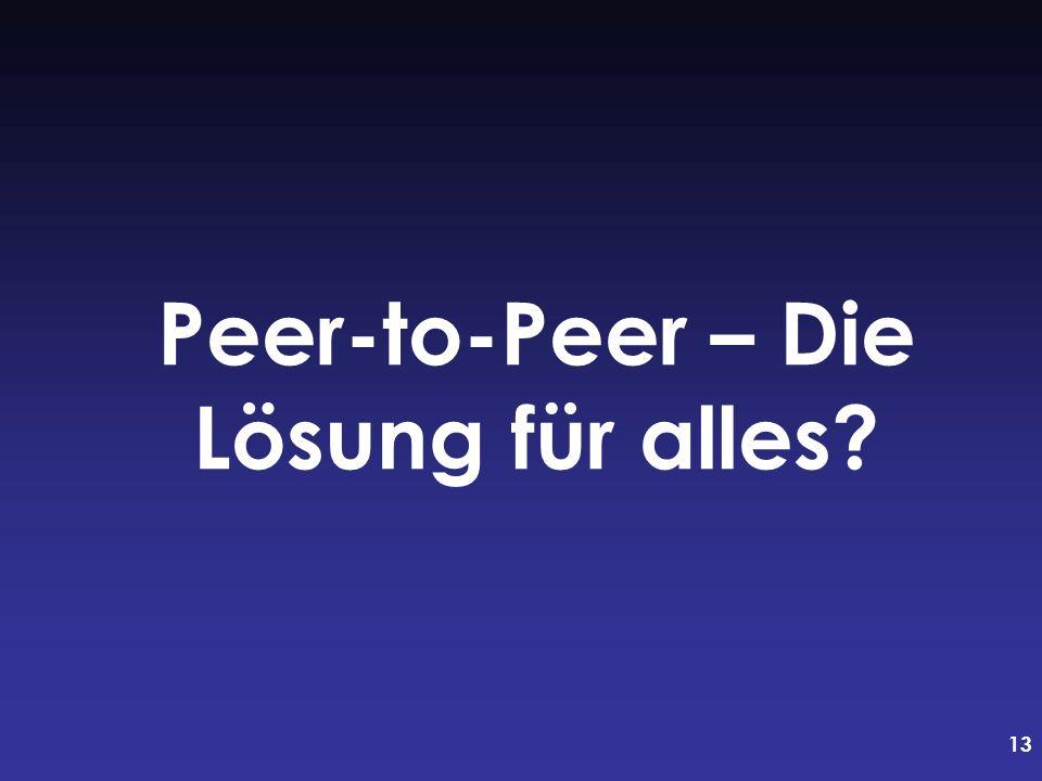 13 Peer-to-Peer – Die Lösung für alles?