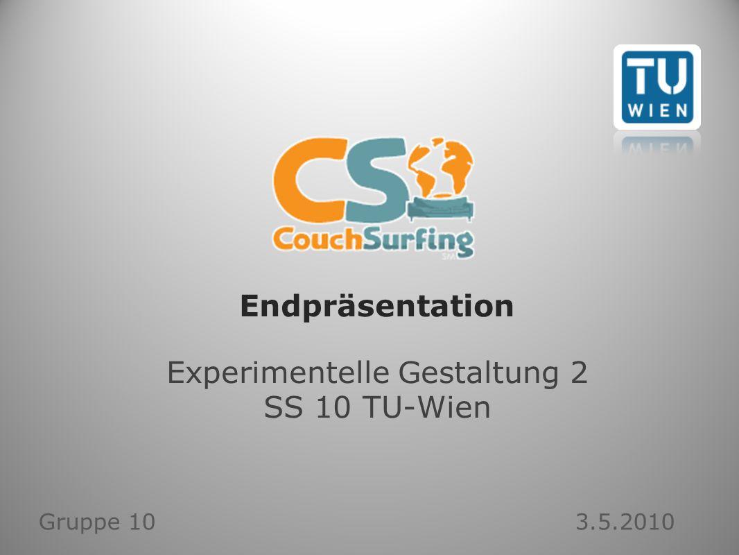 Endpräsentation Experimentelle Gestaltung 2 SS 10 TU-Wien Gruppe 10 3.5.2010