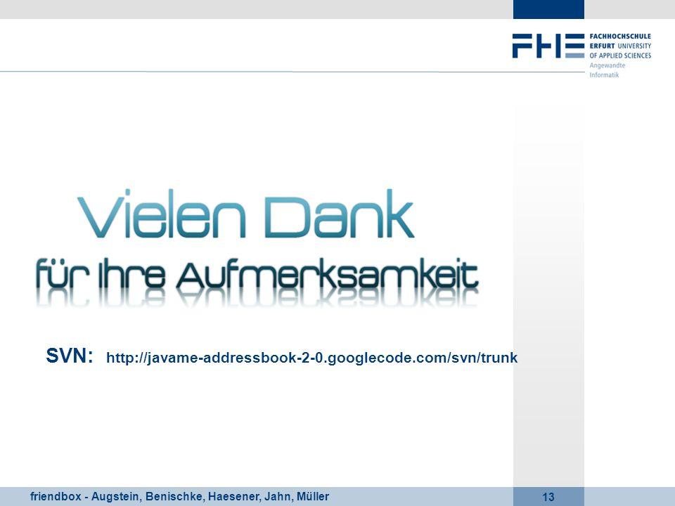 friendbox - Augstein, Benischke, Haesener, Jahn, Müller 13 SVN: http://javame-addressbook-2-0.googlecode.com/svn/trunk