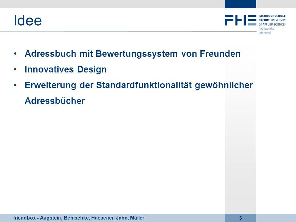 friendbox - Augstein, Benischke, Haesener, Jahn, Müller 3 Idee Adressbuch mit Bewertungssystem von Freunden Innovatives Design Erweiterung der Standar
