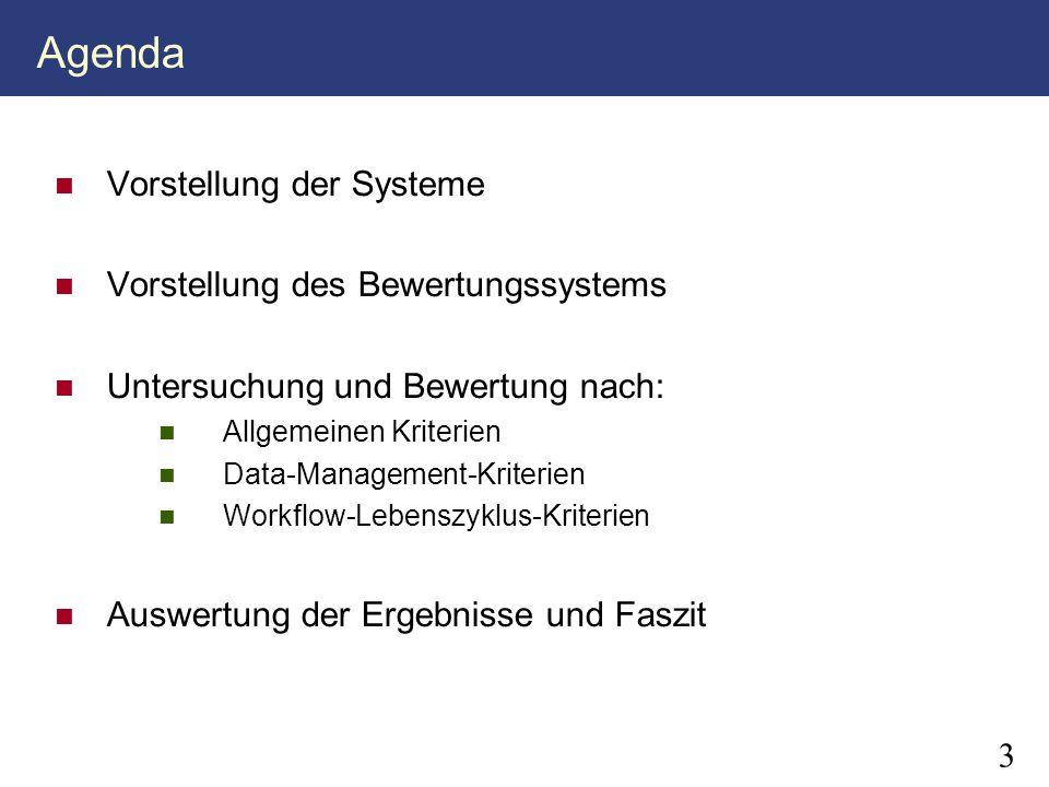 3 Agenda Vorstellung der Systeme Vorstellung des Bewertungssystems Untersuchung und Bewertung nach: Allgemeinen Kriterien Data-Management-Kriterien Wo