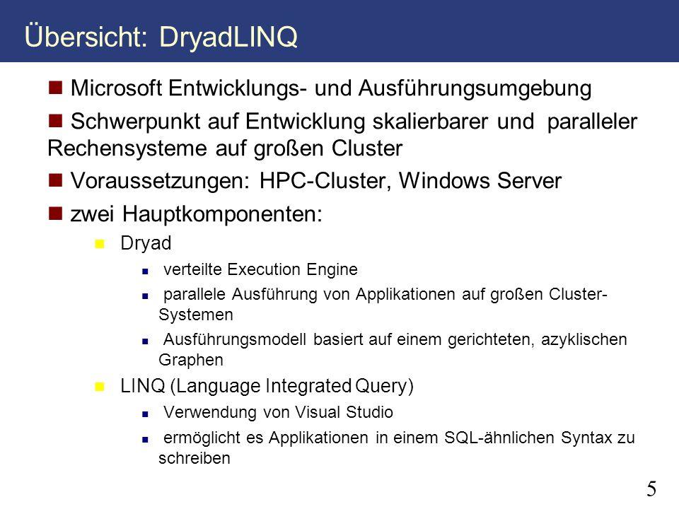 6 Technische Umsetzung (1) Applikation in.Net Sprache und (2) LINQ mit Dryad Extesions.Net Konstrukte zur Manipulation der Datenmengen und Sequenzen Abfrage: Ausdruck bestehend aus Operanden (Datenmengen) und LINQ-Operatoren (3) Deployment DryadLINQ-Objekt wird erzeugt Ausdruck wird an das DryadLINQ übergeben (4) LINQ-Ausdruck Kompilieren (5) Verteilter Ausführungsplan (6) Vorbereitung zur Ausführung Programmverteilung und Parallelisierung Generierung d.