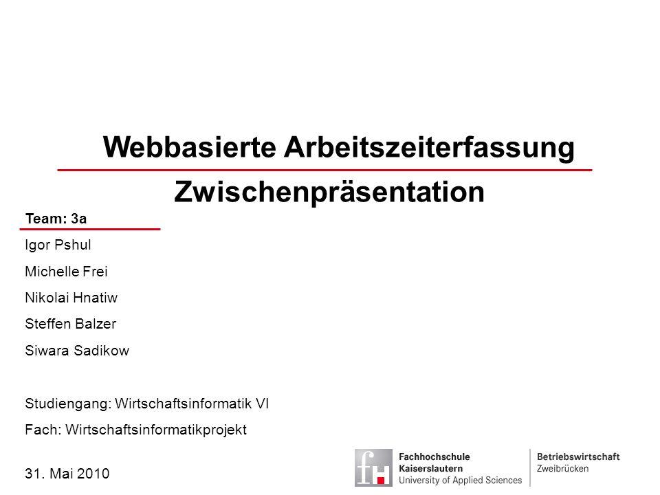 Team: 3a | Webbasierte Arbeitszeiterfassung | 31.05.20102 Einleitung Arbeitspakete Schluss 1.Einleitung 2.