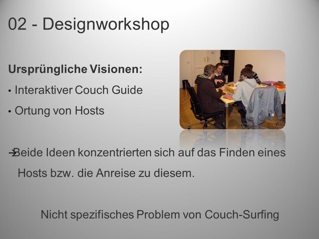02 - Designworkshop Ursprüngliche Visionen: Interaktiver Couch Guide Ortung von Hosts Beide Ideen konzentrierten sich auf das Finden eines Hosts bzw.