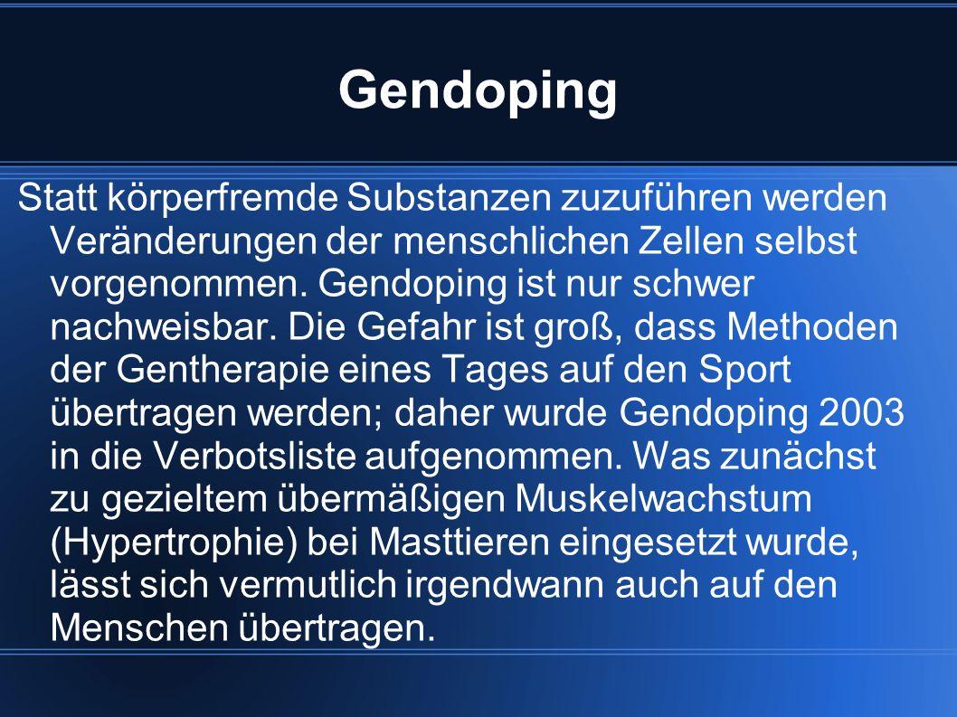 Gendoping Statt körperfremde Substanzen zuzuführen werden Veränderungen der menschlichen Zellen selbst vorgenommen.