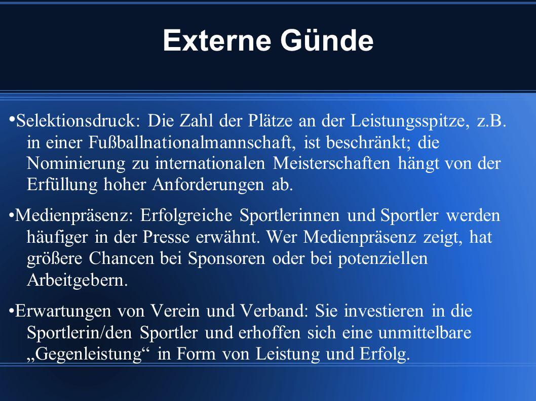 Externe Günde Selektionsdruck: Die Zahl der Plätze an der Leistungsspitze, z.B.
