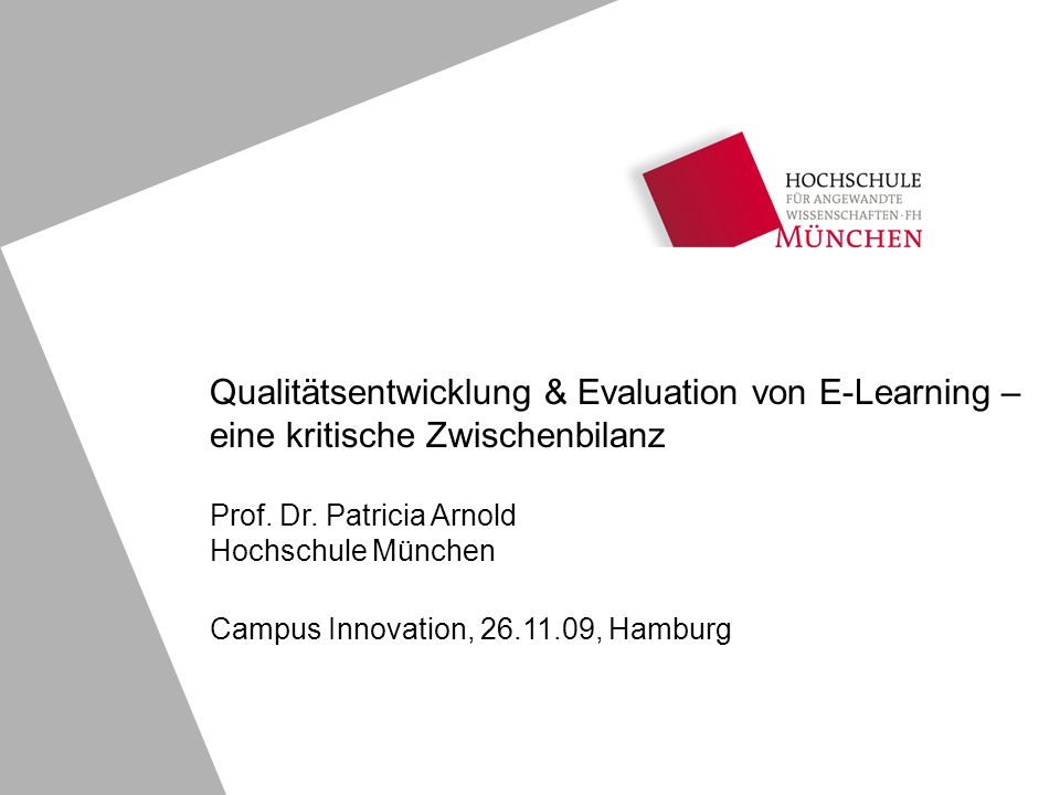 Qualitätsentwicklung & Evaluation von E-Learning – eine kritische Zwischenbilanz Prof.