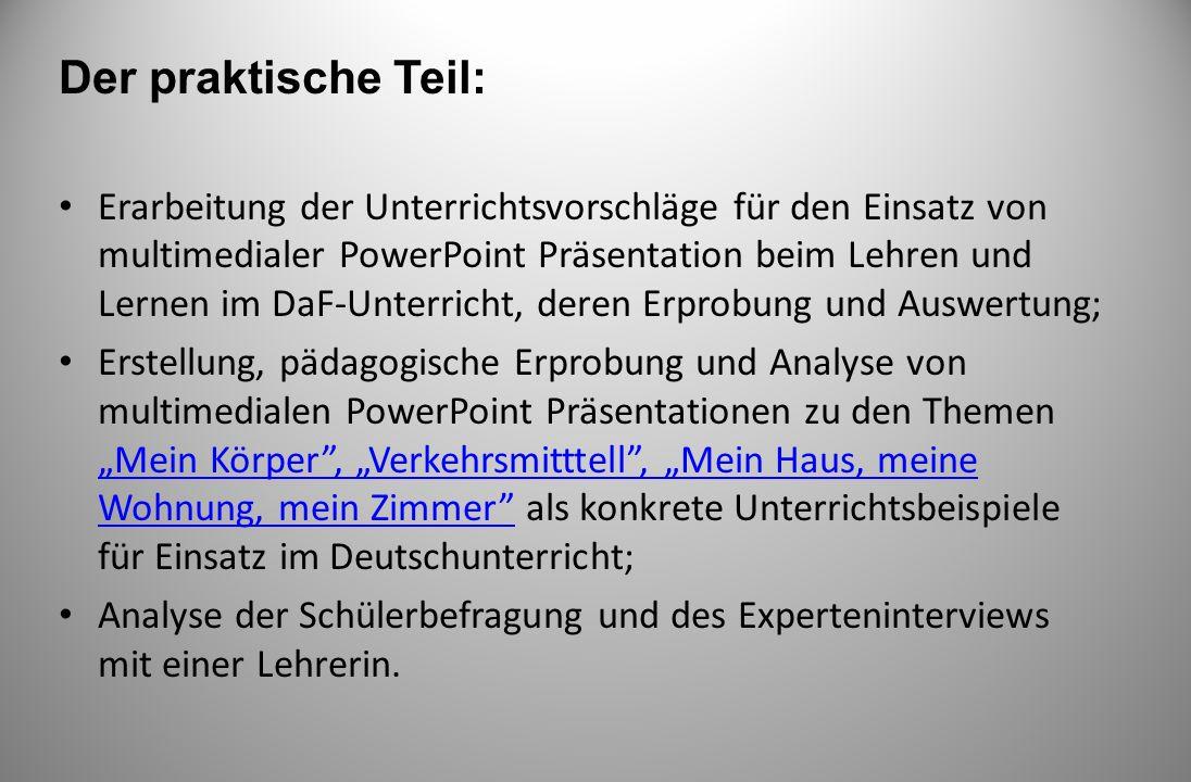 Der praktische Teil: Erarbeitung der Unterrichtsvorschläge für den Einsatz von multimedialer PowerPoint Präsentation beim Lehren und Lernen im DaF-Unt