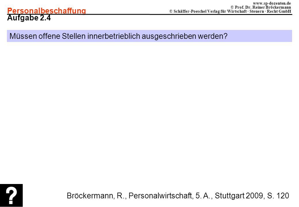 Personalbeschaffung www.sp-dozenten.de © Prof. Dr. Reiner Bröckermann © Schäffer-Poeschel Verlag für Wirtschaft · Steuern · Recht GmbH Aufgabe 2.4 Müs