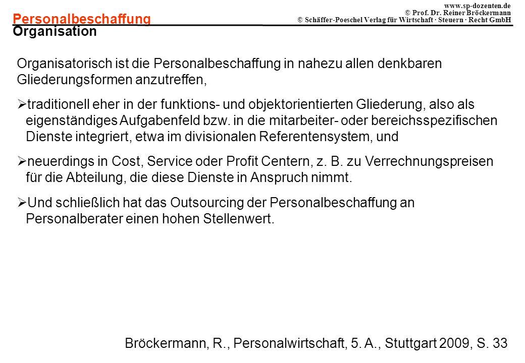 Personalbeschaffung www.sp-dozenten.de © Prof. Dr. Reiner Bröckermann © Schäffer-Poeschel Verlag für Wirtschaft · Steuern · Recht GmbH Organisation Or