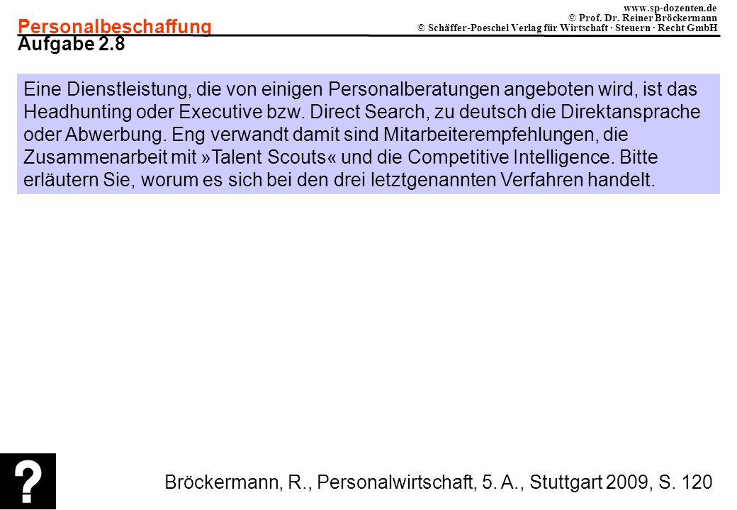 Personalbeschaffung www.sp-dozenten.de © Prof. Dr. Reiner Bröckermann © Schäffer-Poeschel Verlag für Wirtschaft · Steuern · Recht GmbH Aufgabe 2.8 Ein