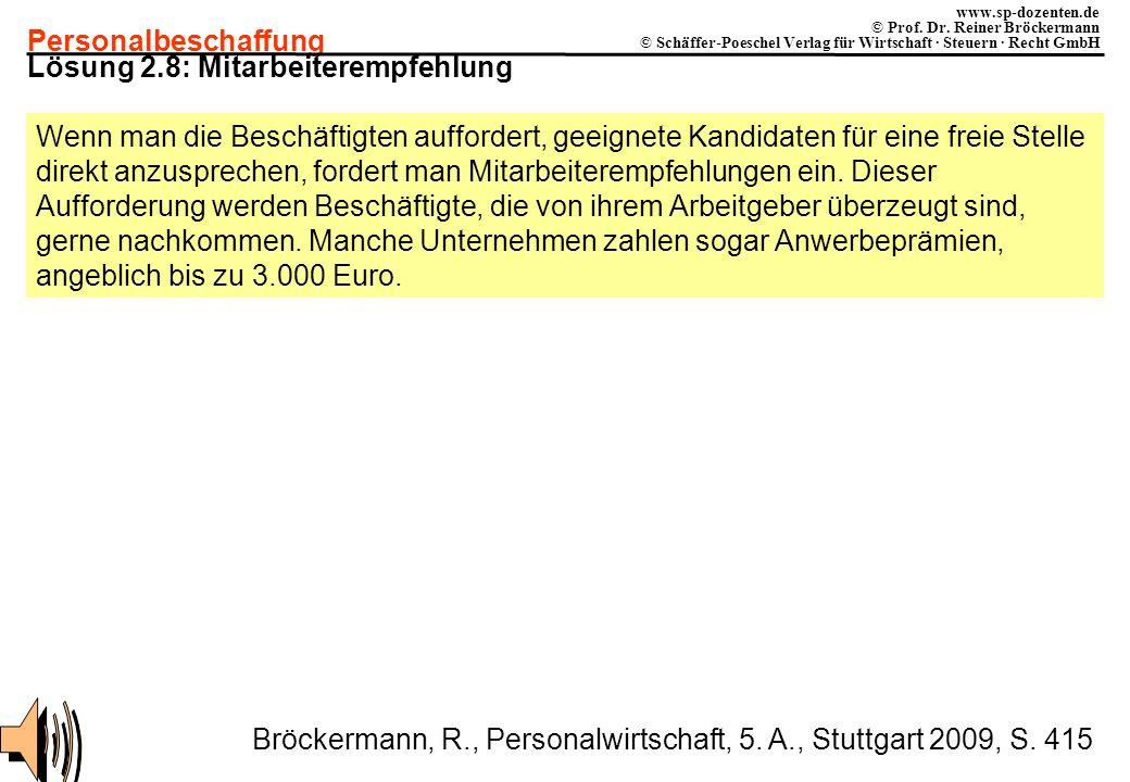 Personalbeschaffung www.sp-dozenten.de © Prof. Dr. Reiner Bröckermann © Schäffer-Poeschel Verlag für Wirtschaft · Steuern · Recht GmbH Lösung 2.8: Mit
