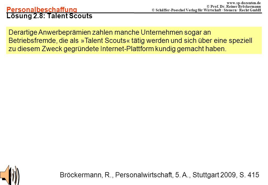 Personalbeschaffung www.sp-dozenten.de © Prof. Dr. Reiner Bröckermann © Schäffer-Poeschel Verlag für Wirtschaft · Steuern · Recht GmbH Lösung 2.8: Tal