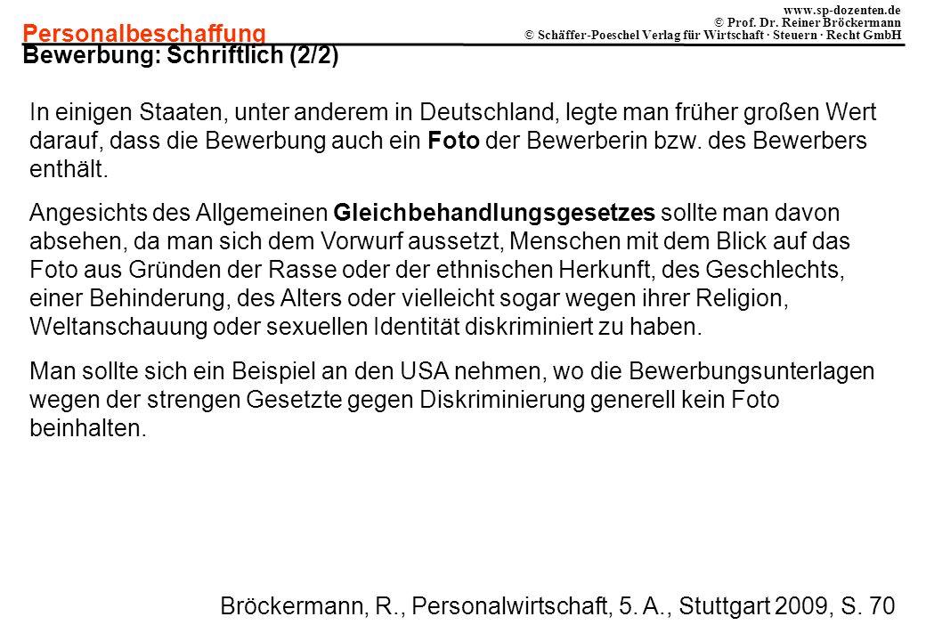 Personalbeschaffung www.sp-dozenten.de © Prof. Dr. Reiner Bröckermann © Schäffer-Poeschel Verlag für Wirtschaft · Steuern · Recht GmbH Bewerbung: Schr