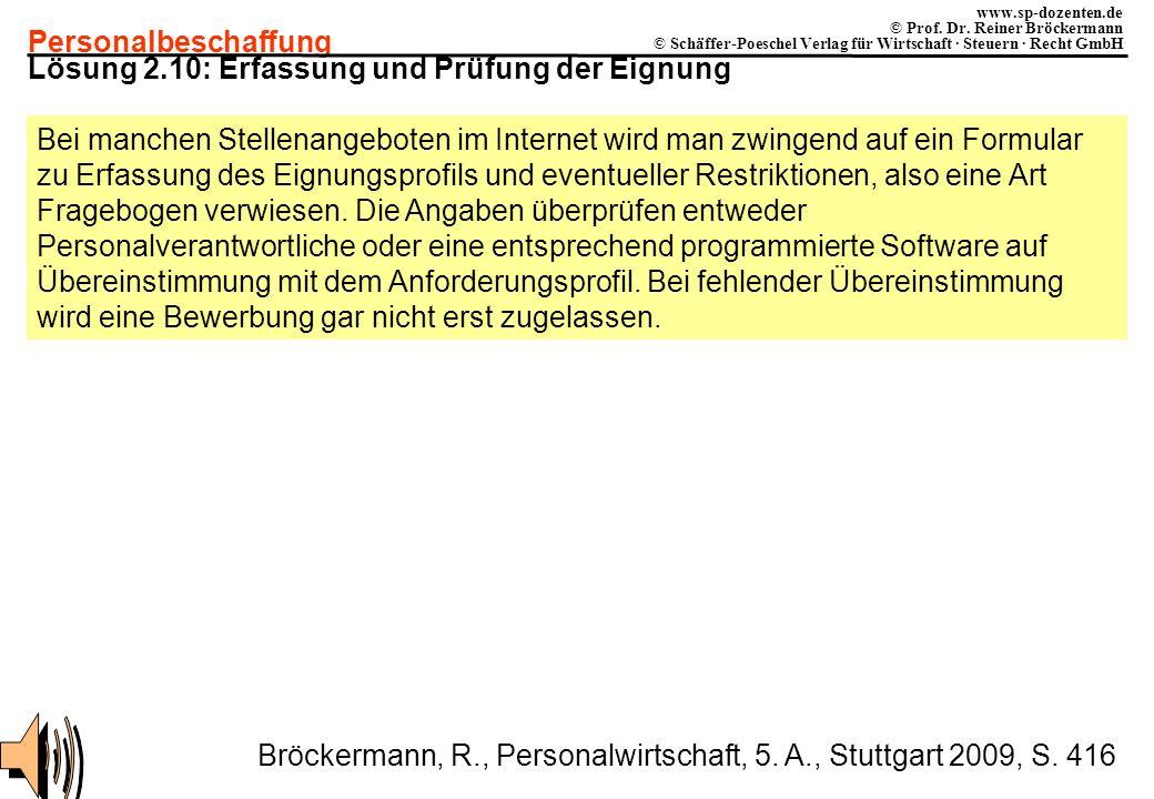 Personalbeschaffung www.sp-dozenten.de © Prof. Dr. Reiner Bröckermann © Schäffer-Poeschel Verlag für Wirtschaft · Steuern · Recht GmbH Lösung 2.10: Er