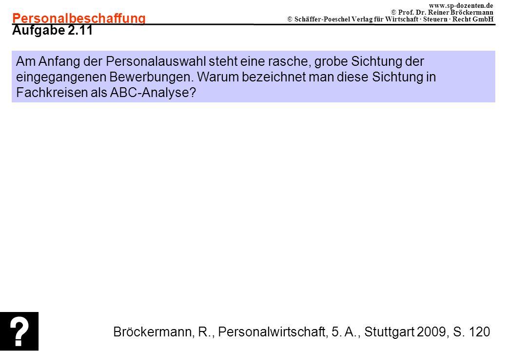 Personalbeschaffung www.sp-dozenten.de © Prof. Dr. Reiner Bröckermann © Schäffer-Poeschel Verlag für Wirtschaft · Steuern · Recht GmbH Aufgabe 2.11 Am