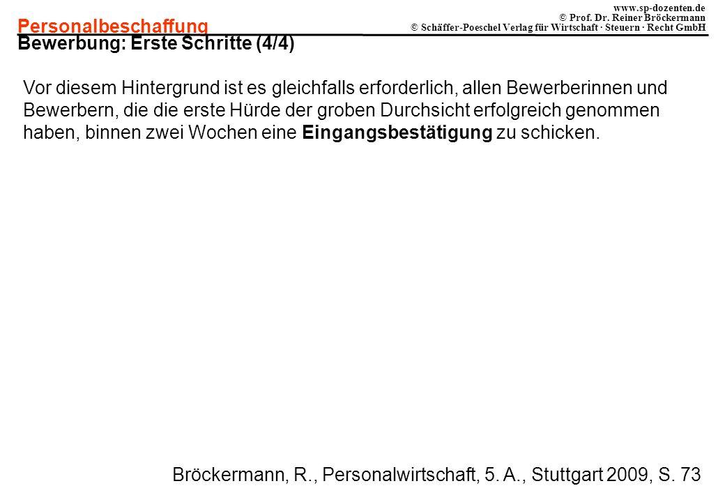 Personalbeschaffung www.sp-dozenten.de © Prof. Dr. Reiner Bröckermann © Schäffer-Poeschel Verlag für Wirtschaft · Steuern · Recht GmbH Bewerbung: Erst
