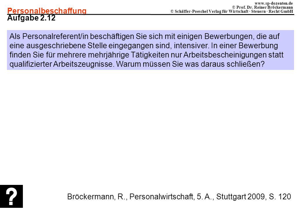 Personalbeschaffung www.sp-dozenten.de © Prof. Dr. Reiner Bröckermann © Schäffer-Poeschel Verlag für Wirtschaft · Steuern · Recht GmbH Aufgabe 2.12 Al