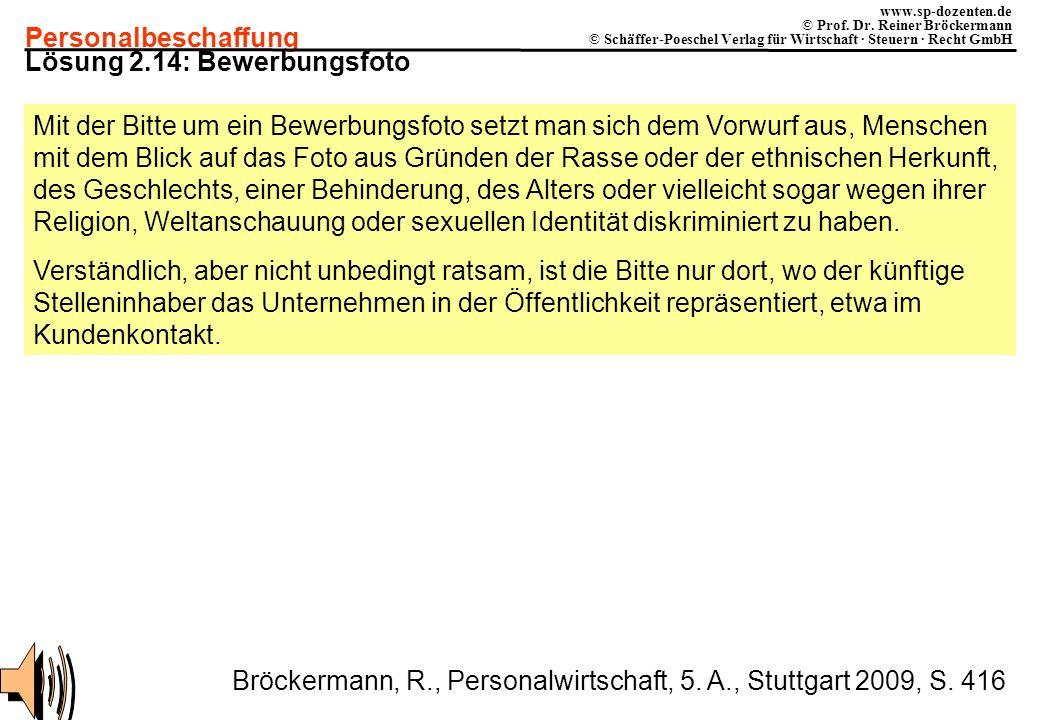 Personalbeschaffung www.sp-dozenten.de © Prof. Dr. Reiner Bröckermann © Schäffer-Poeschel Verlag für Wirtschaft · Steuern · Recht GmbH Lösung 2.14: Be