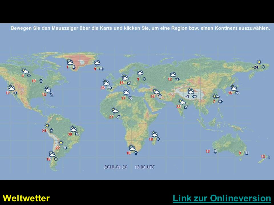 Weltwetter Link zur OnlineversionLink zur Onlineversion