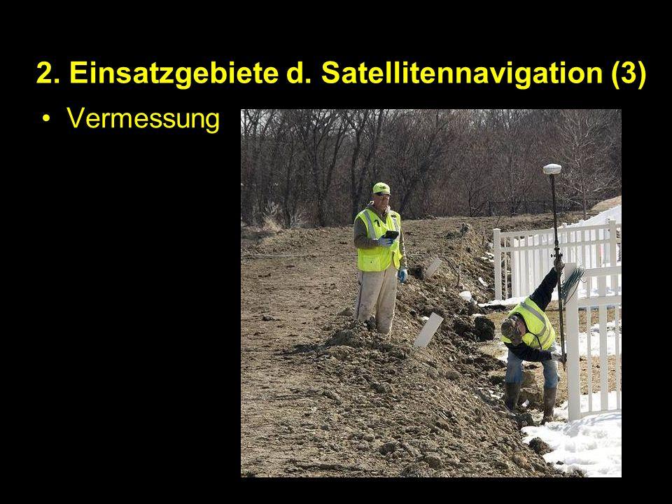2. Einsatzgebiete d. Satellitennavigation (3) Vermessung