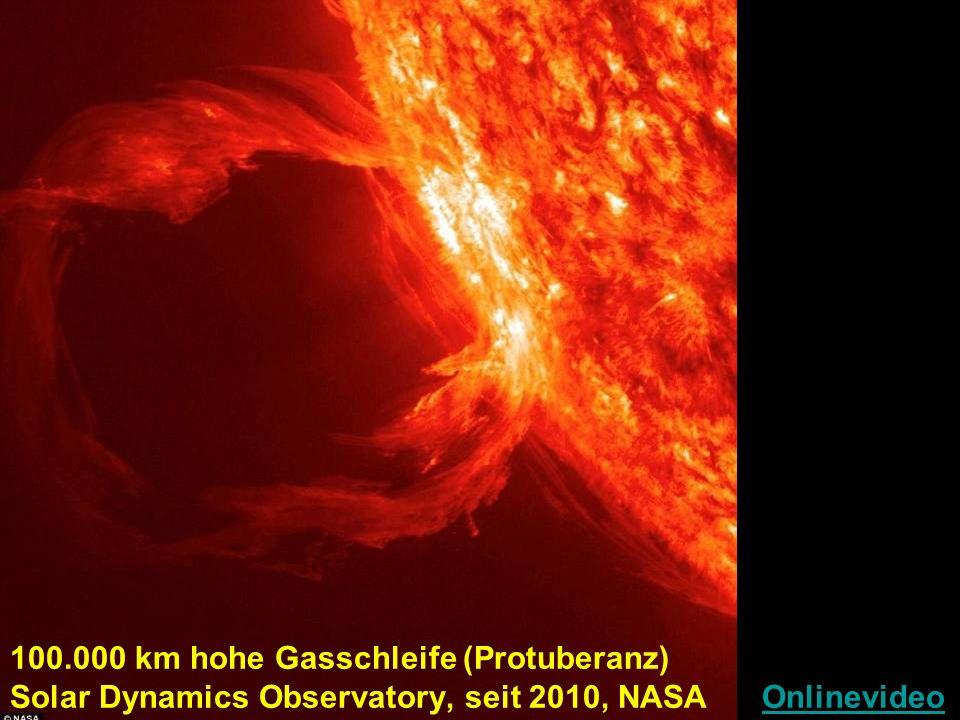 100.000 km hohe Gasschleife (Protuberanz) Solar Dynamics Observatory, seit 2010, NASA OnlinevideoOnlinevideo
