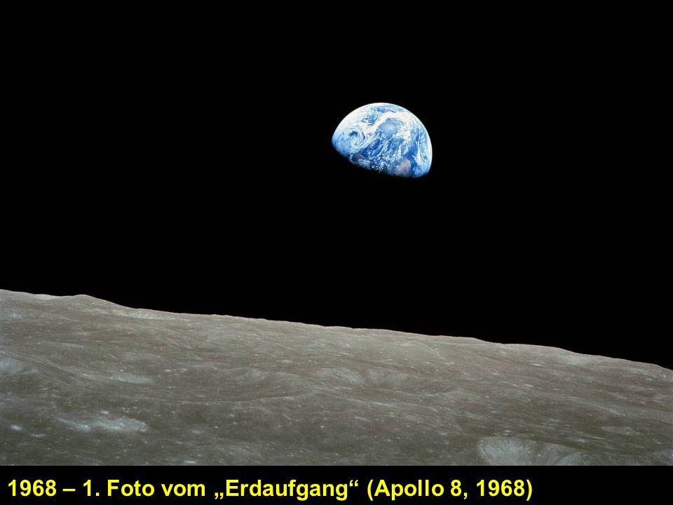 1968 – 1. Foto vom Erdaufgang (Apollo 8, 1968)