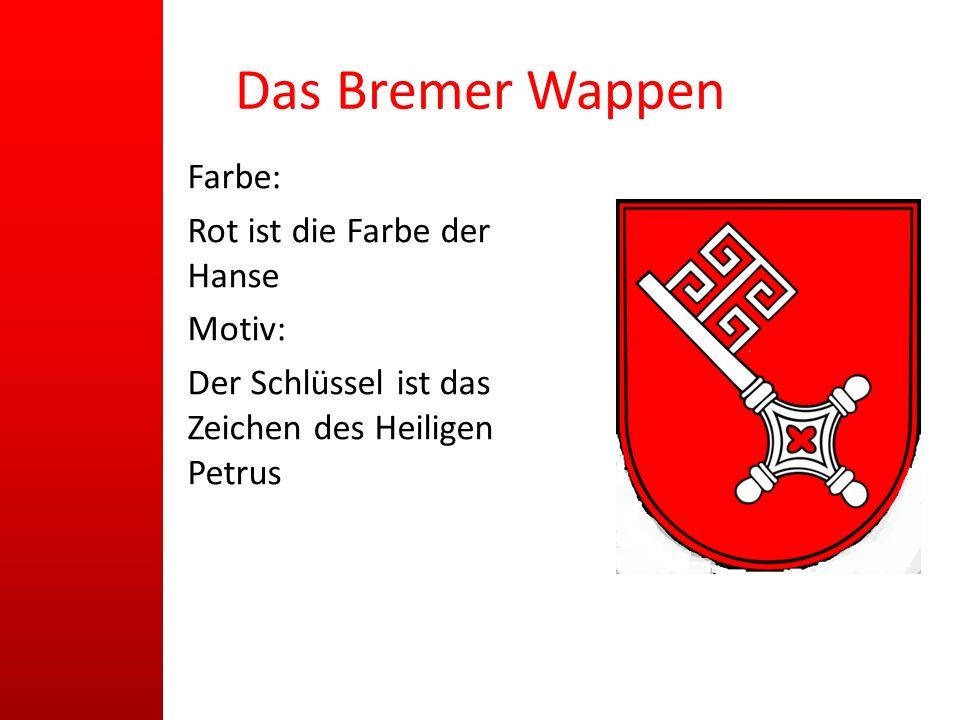 Das Bremer Wappen Farbe: Rot ist die Farbe der Hanse Motiv: Der Schlüssel ist das Zeichen des Heiligen Petrus