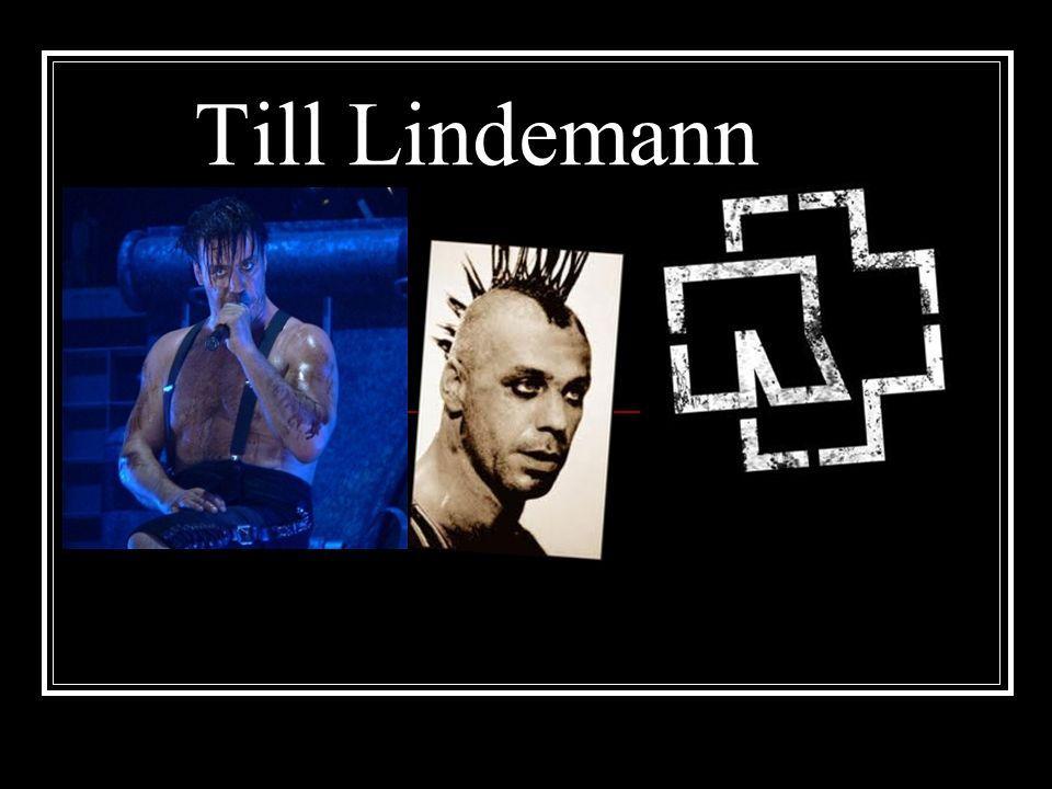 Wer ist TILL LINDEMANN Er ist der Sanger von Rammstein.