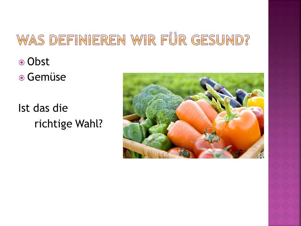 Obst Gemüse Ist das die richtige Wahl?