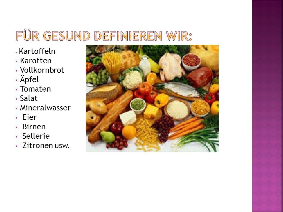 Kartoffeln Karotten Vollkornbrot Äpfel Tomaten Salat Mineralwasser Eier Birnen Sellerie Zitronen usw.