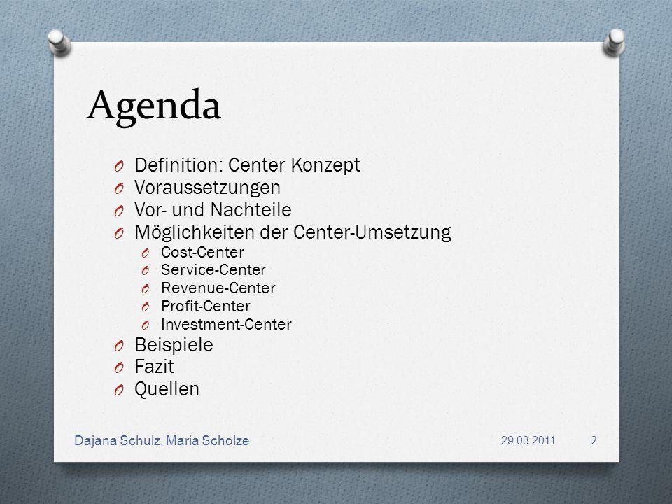 Definition Center – Konzept 1/2 O Grundlage: Bildung von Organisationseinheiten nach dem Objektprinzip, O Basis: Spartenorganisation, O Grundprinzip: internen Kunden-Lieferanten Beziehung (interne Leistungsverrechnung), 29.03.2011 Dajana Schulz, Maria Scholze 3
